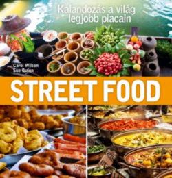 Street Food - Kalandozás a világ legjobb piacain - Sue Quinn