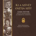 Ki a szívét osztja szét - Csaba testvér élete és munkássága az édesanyja szemével - Karikó Éva