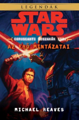 Star Wars: Az Erő mintázatai - Coruscanti éjszakák III. - Michael Reaves