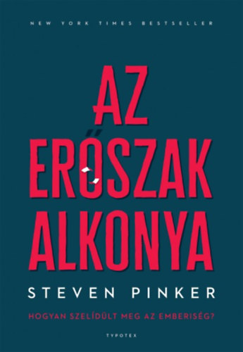 Az erőszak alkonya - Hogyan szelídült meg az emberiség? - Steven Pinker