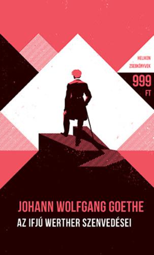 Az ifjú Werther szenvedései - Helikon Zsebkönyvek 65. - Johann Wolfgang von Goethe