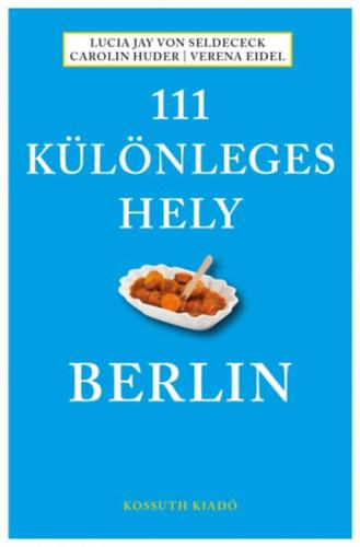 111 különleges hely - Berlin - Lucia Jay von Seldeneck