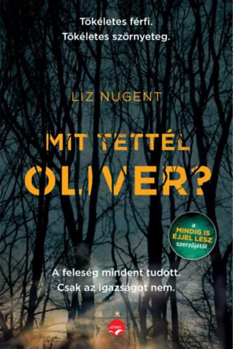 Mit tettél Oliver? - Liz Nugent