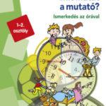 Mit mutat a mutató? - LDI-245 - Ismerkedés az órával - miniLÜK - Michael Junga (Összeáll.)