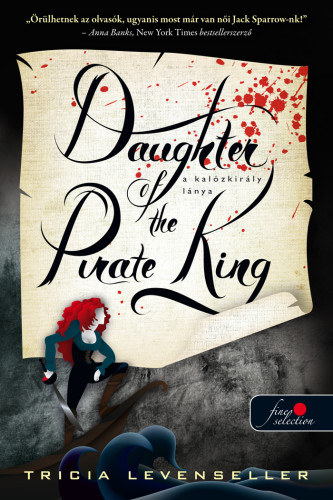 Daughter of the Pirate King - A kalózkirály lánya - A kalózkirály lánya 1. - Tricia Levenseller