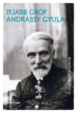 A világháború problémái - Gróf Andrássy Gyula