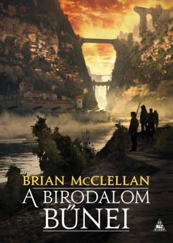 A birodalom bűnei - A vér és lőpor istenei 1. - Brian McClellan