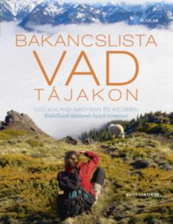 Bakancslista - Vad tájakon - 1000 kaland nagyban és kicsiben - Kath Stathers