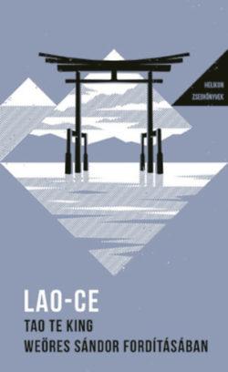Tao Te King - Weöres Sándor fordításában - Helikon zsebkönyvek 27. - Lao-Ce