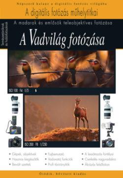A vadvilág fotózása - A madarak és emlősök teleobjektíves fotózása - Orbán Zoltán