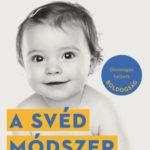 A svéd módszer - Babavárás és csecsemőgondozás - Cecilia Chrapkowska