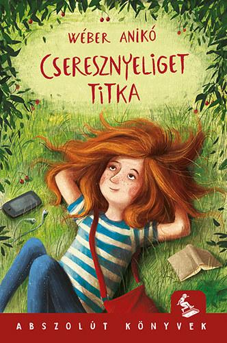 Cseresznyeliget titka - Wéber Anikó