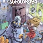 A csúfolórobot - Most én olvasok! - Kertész Erzsi