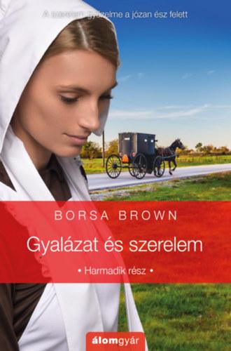 Gyalázat és szerelem - Harmadik rész - Borsa Brown