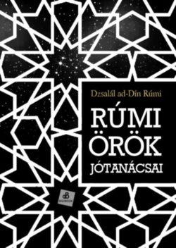 Rúmi örök jótanácsai - Dzsalál ad-Dín Rúmi