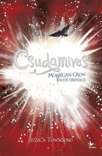 Csudamíves - Morrigan Crow baljós öröksége - Nevermoor 2. - Jessica Townsend