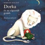 Dorka és az elgurult gomb - Mesék az elalvásról - Harcos Bálint