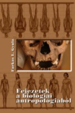 Fejezetek a biológiai antropológiából - Farkas L. Gyula