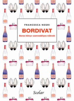 Bordivat - Boros könyv szenvedélyes nőknek - Francesca Negri