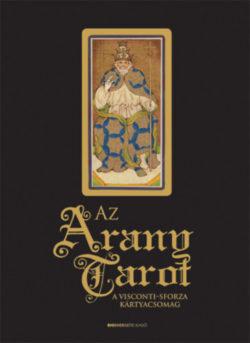 Az arany tarot - A Visconti-Sforza kártyacsomag - Mary Packard