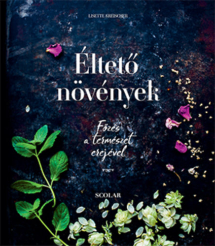 Éltető növények - Főzés a természet erejével - Lisette Kreischer