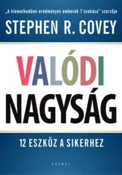 Valódi nagyság - 12 eszköz a sikerhez - Stephen R. Covey
