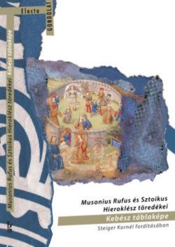 Musonius Rufus és Sztoikus Hieroklész töredékei - Kebész táblaképe -