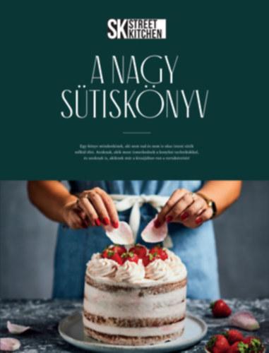 Street Kitchen - A Nagy Sütiskönyv - Szilágyi Nóra