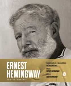 Ernest Hemingway - Egy élet emlékei - Michael Katakis