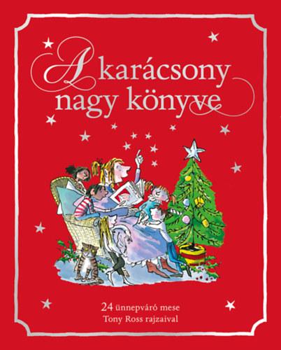 A karácsony nagy könyve - 24 ünnepváró mese -