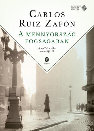 A mennyország fogságában - Carlos Ruiz Zafón