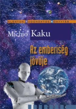 Az emberiség jövője - Michio Kaku