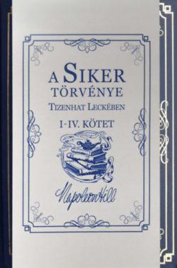 A Siker Törvénye Tizenhat Leckében I-IV. Kötet - Napoleon Hill