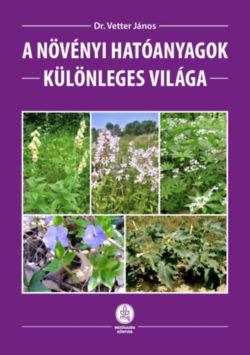 A növényi hatóanyagok különleges világa - Vetter János