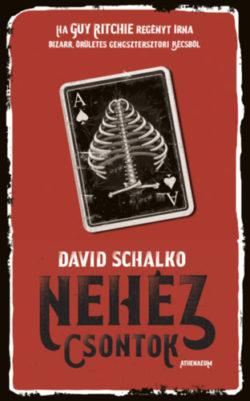 Nehéz csontok - David Schalko