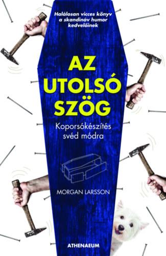 Az utolsó szög - Morgan Larsson