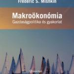 Makroökonómia - Gazdaságpolitika és gyakorlat - Frederic S. Mishkin