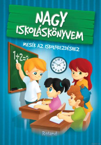 Nagy iskoláskönyvem - Mesék az iskolakezdéshez - Izmindi Katalin