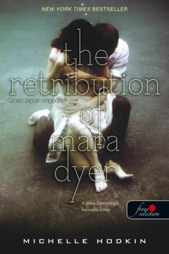 The Retribution of Mara Dyer - Mara Dyer végzete - Mara Dyer 3. - Michelle Hodkin