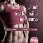 A női testformálás tudománya - Vékonyabb