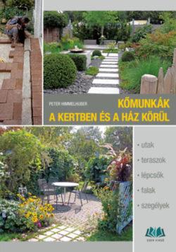 Kőmunkák a kertben és a ház körül - Peter Himmelhuber