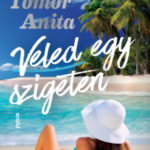 Veled egy szigeten - Tomor Anita