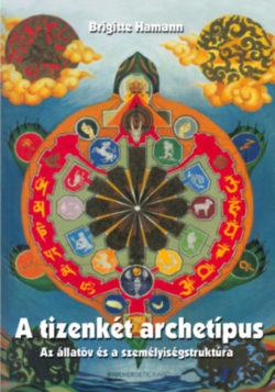 A tizenkét archetípus - Az állatöv és a személyiségstruktúra - Brigitte Hamann