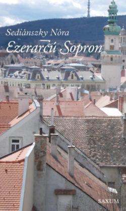 Ezerarcú Sopron - Sediánszky Nóra