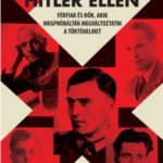 Merényletek Hitler ellen - Férfiak és nők