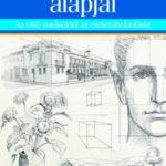 A rajzolás alapjai - Az első vonásoktól az emberábrázolásig - Barrington Barber