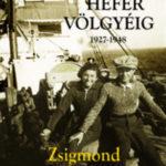 A Tiszától a Hefer völgyéig - Zsigmond Anna