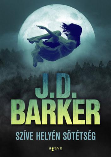 Szíve helyén sötétség - J.D. Barker