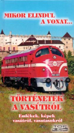 Történetek a vasútról - Emlékek