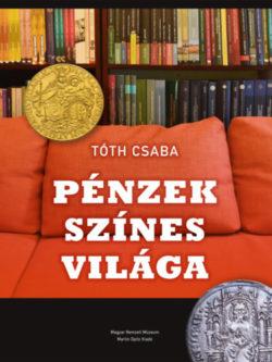 Pénzek színes világa - Tóth Csaba